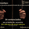 En Tamaulipas quien secuestre pasara el resto de su vida en prisión
